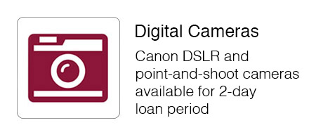 Canon DSLR and  point-and-shoot cameras available for two day loan period.