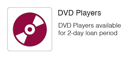 DVD Players available for two day loan period