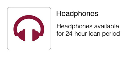 Headphones available for 24 hour loan period.