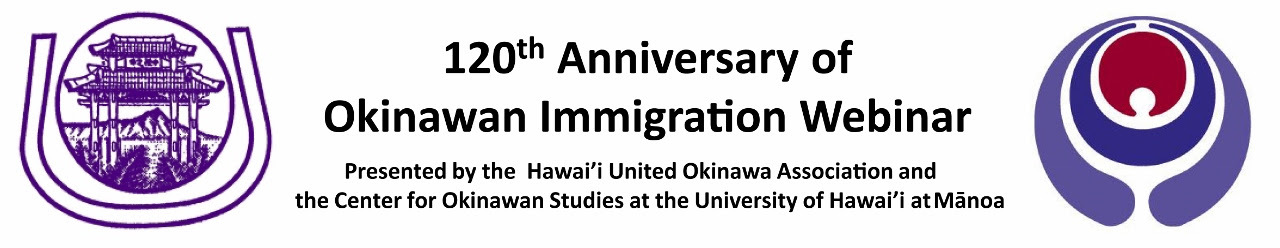 120th Anniversary of Okinawa Immigration Webinar Title