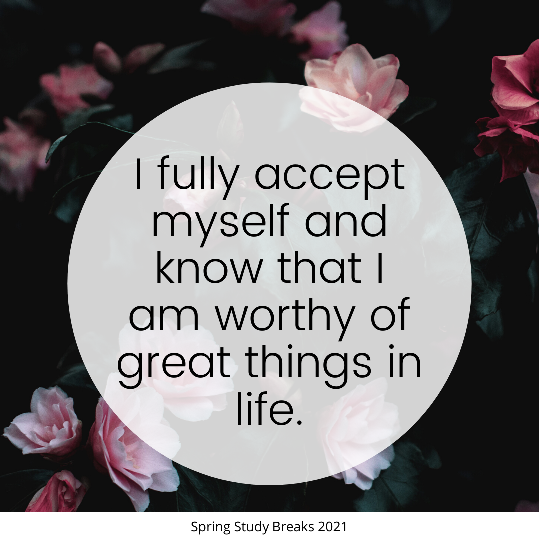 Flower background with text transposed on top. Text reads: I fully accept myself and know that I am worthy of great things in life.
