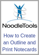 How to Create an Outline and Print Notecards using NoodleTools