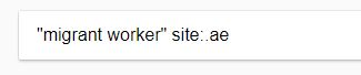 "Google search of ""migrant worker"" with sites limited to .ae"