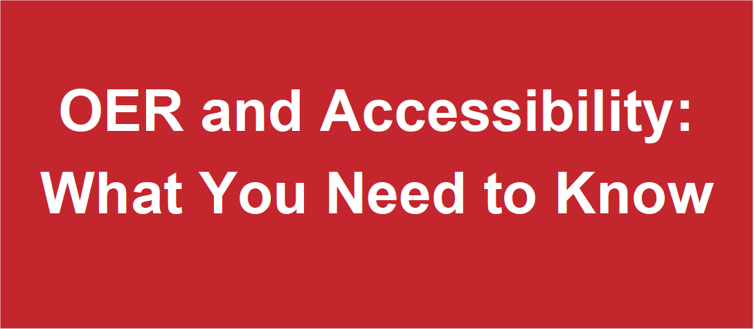 OER and Accessibility: What You Need to Know