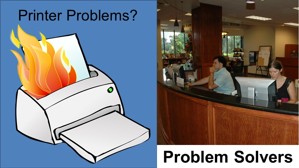 printer problems - ask at the desk