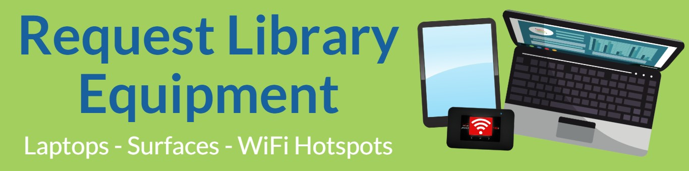 Request Library Equipment - Laptops, Surfaces, WiFi Hotspots