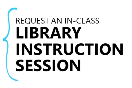 Request an in-class Librarian Instruction Session