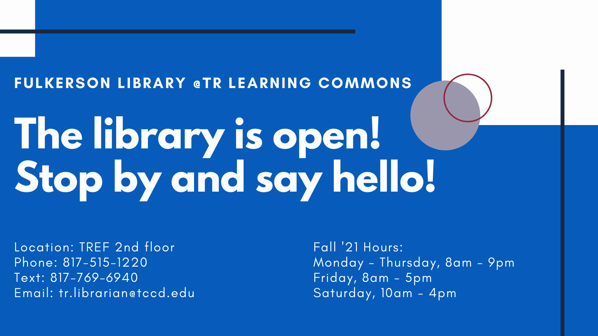 The Library is open. Stop by and say hello.
