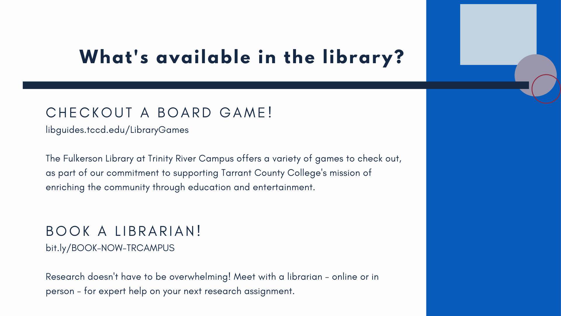 Check out a board game from the Fulkerson Library or book a research appointment with a librarian