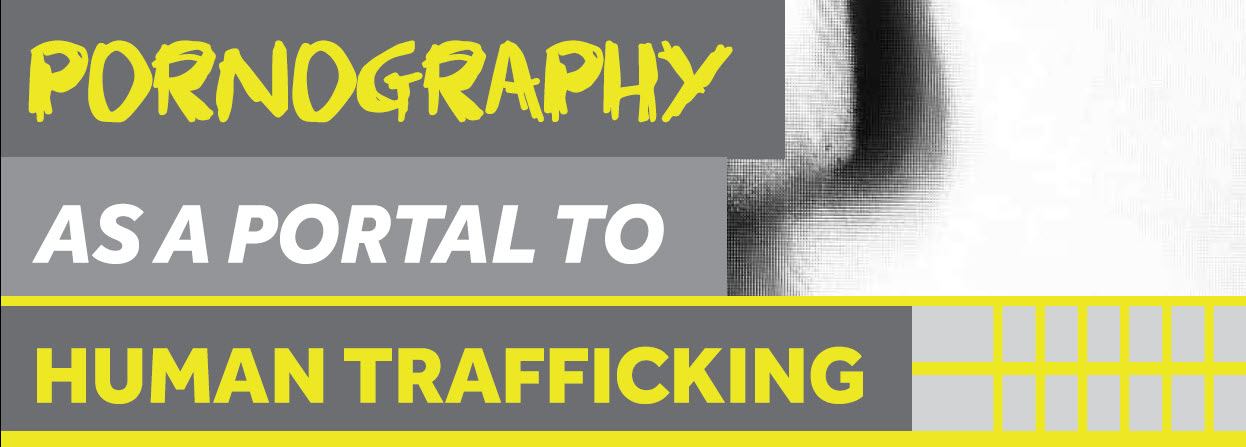 heading - Pornography as a Portal to Human Trafficking