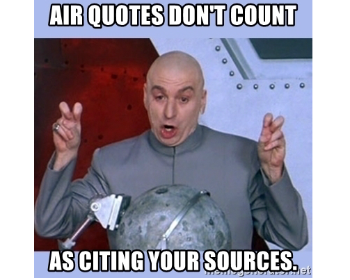 Dr. Evil Meme - Air quotes don't count as citing your sources from meme generator dot net