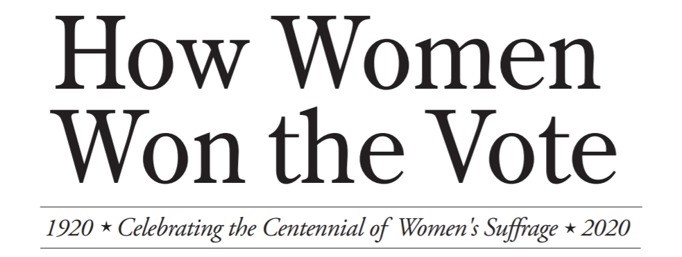 image text: How women won the vote 1920-2020 Celebrating the Centennial of Women's Suffrage