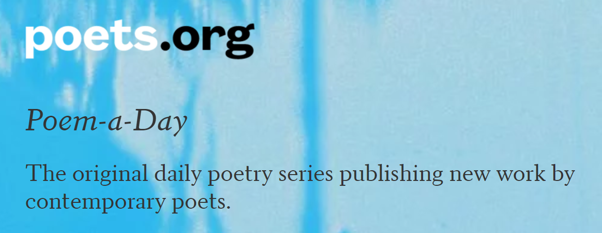 poets.org  Poem-a-Day The original daily poetry series publishing new work by contemporary poets.