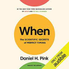 book cover image for When: The Scientific Secrets of Perfect Timing