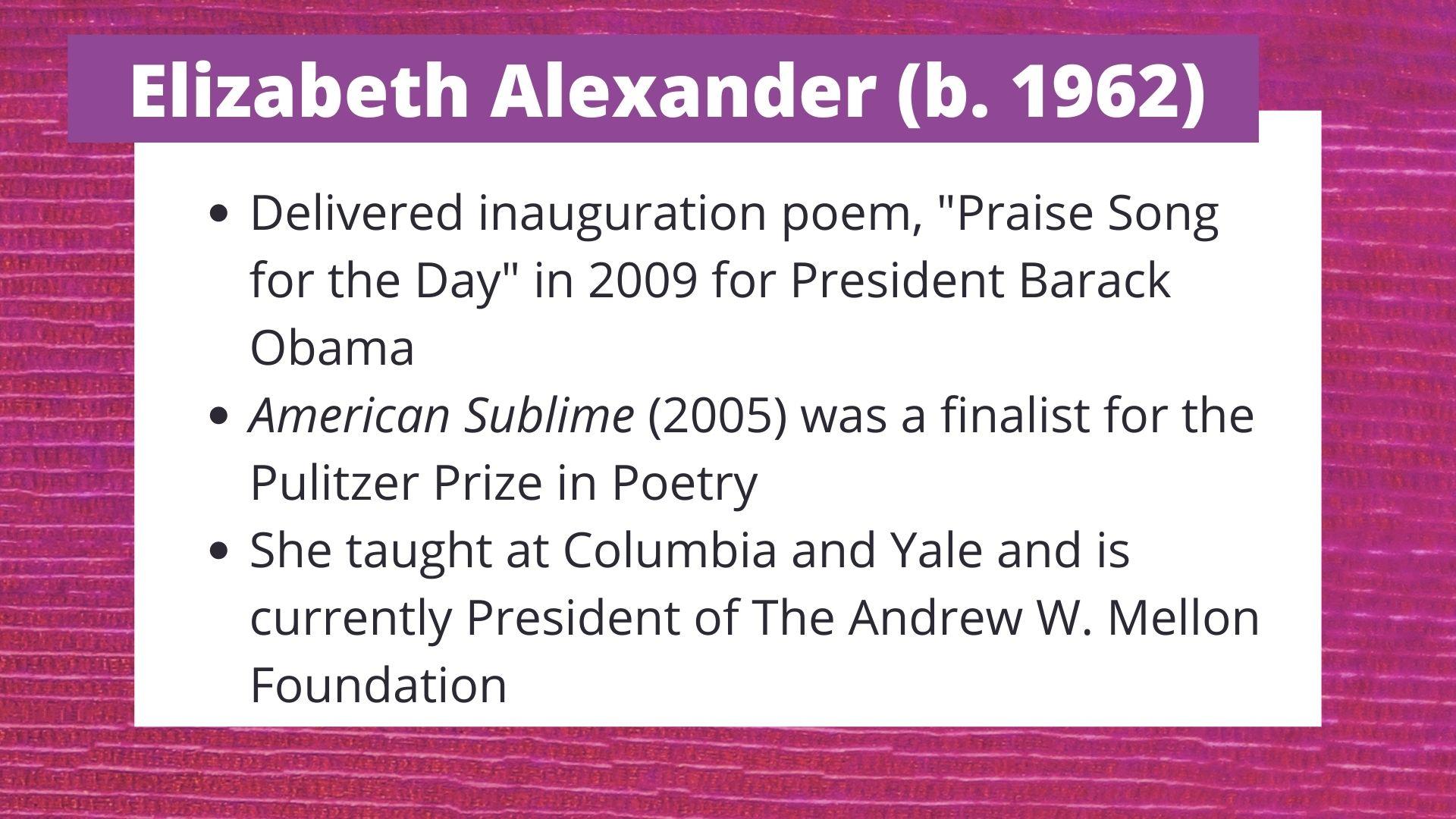 Elizabeth Alexander (b. 1962) Delivered inauguration poem,