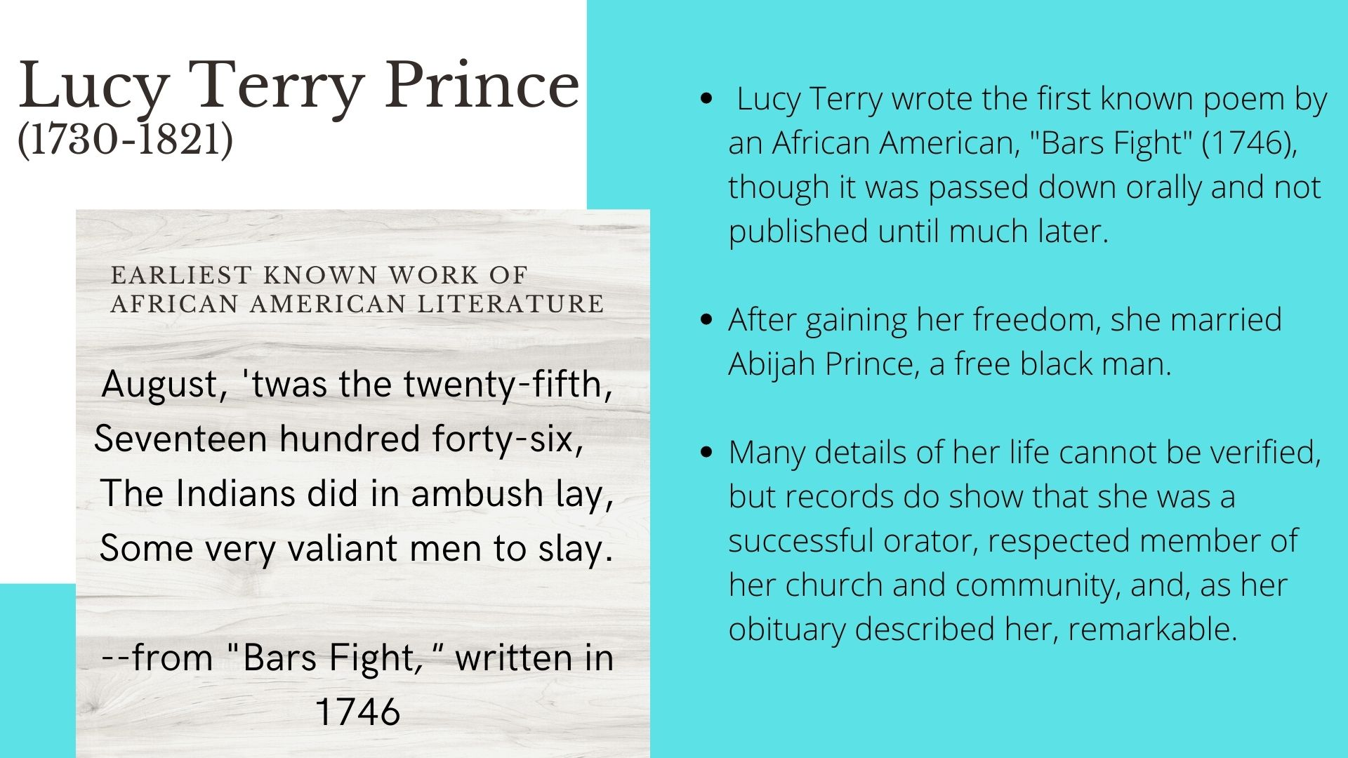 Lucy Terry Prince (1730-1821) Lucy Terry wrote the first known poem by an African American,