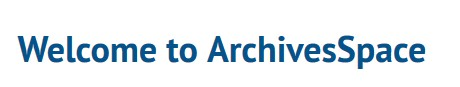 Welcome to ArchivesSpace