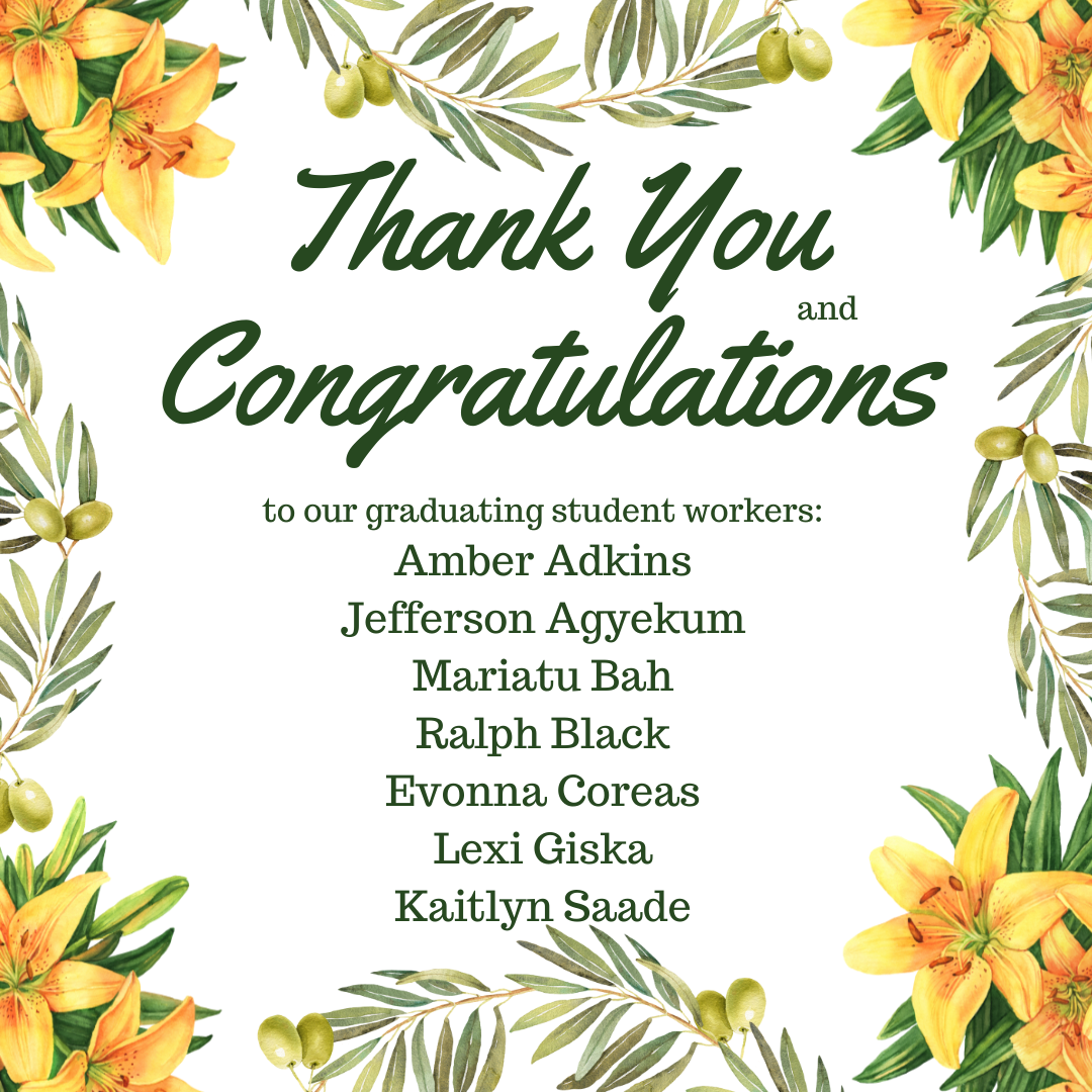Thank you and congratulations to our graduating student workers