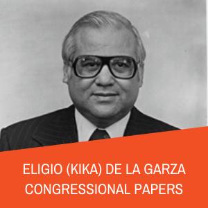 Eligio Kika de la Garza Research Guide