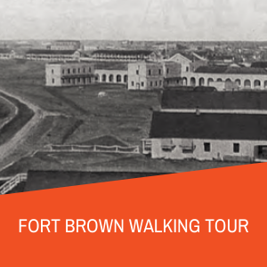 Fort Brown Walking Tour Research Guide