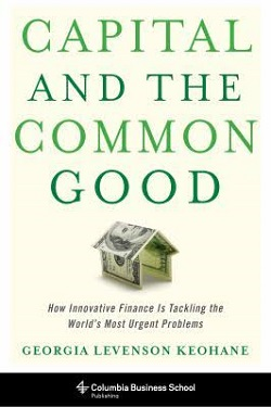 Capital and the common good : how innovative finance is tackling the world's most urgent problems