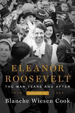 Eleanor Roosevelt. Volume 3, The war years and after, 1939-1962