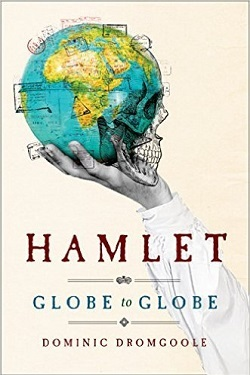 Hamlet, Globe to globe : two years, 190,000 miles, 197 countries, one play /