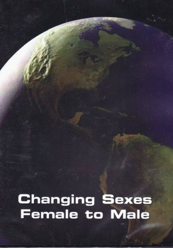 Changing sexes: female to male DVD cover image