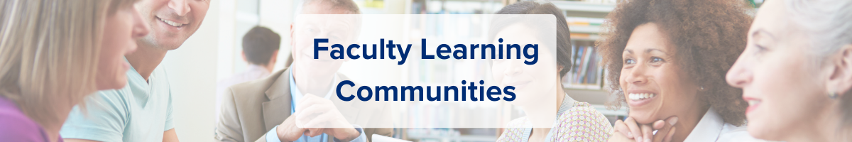 Faculty Learning Communitites