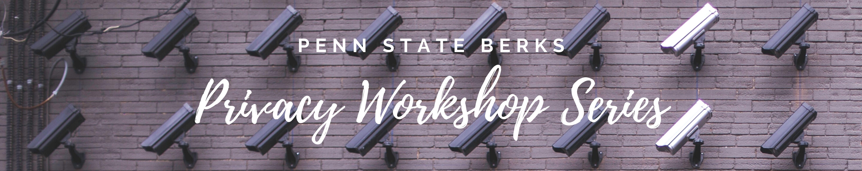 Penn State Berks Privacy Workshop Series