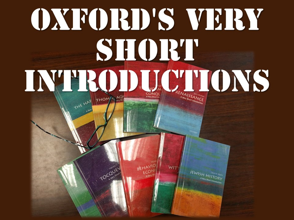 Oxfords very Short Introductions see list of titles