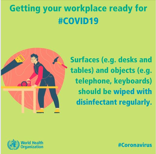 Getting your workplace ready for #COVID Surfaces (e.g. desks and tables) and objects (e.g. telephone, keyboards) should be wiped with disinfectant regularly.