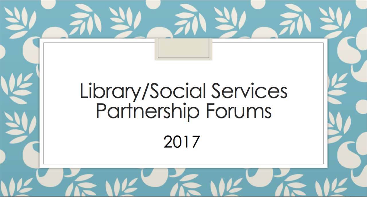 Libary/Social Services Partnership Forums