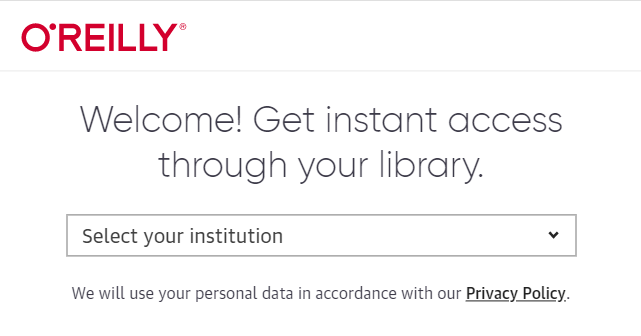 O'Reilly. Welcome! Get instant access through your library. Select your institution here.