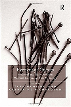 Everyday objects : medieval and early modern material culture and its meanings