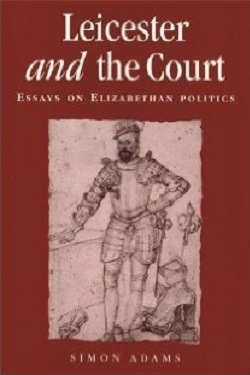 Leicester and the court : essays on Elizabethan politics