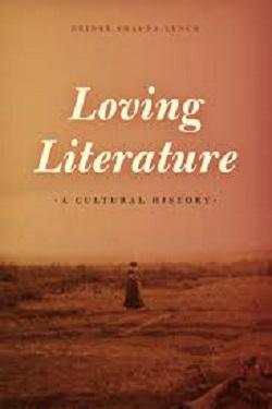 Loving literature : a cultural history