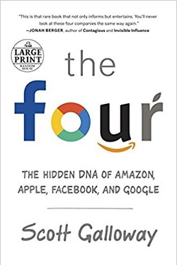 The four : the hidden DNA of Amazon, Apple, Facebook, and Google /