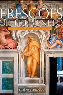 Frescoes of the Veneto : Venetian palaces and villas