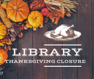 Thanksgiving Library Closures