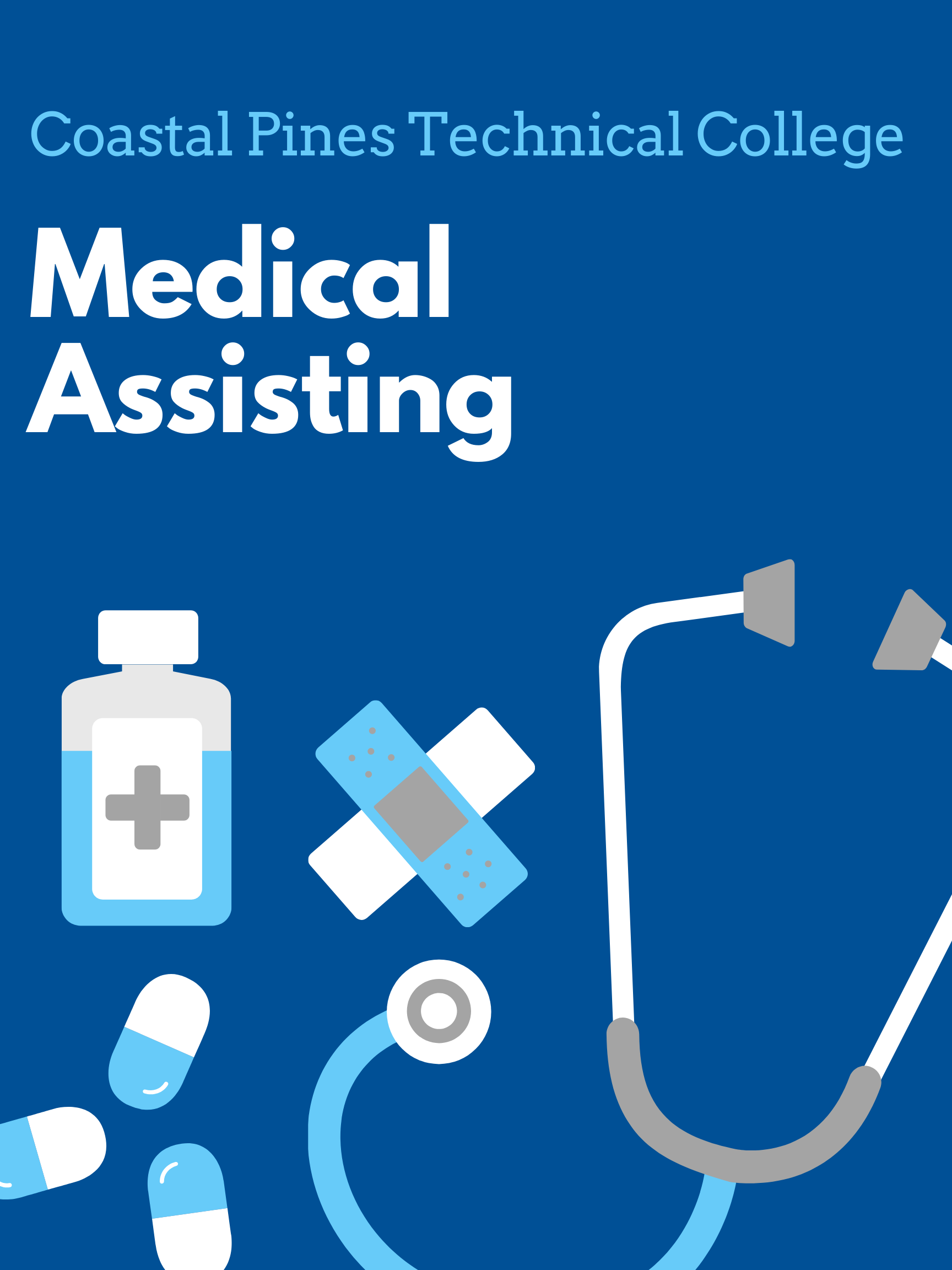 Medical Assisting Poster with clip art of a medicine bottle, bandaids, pills, and a stethoscope.