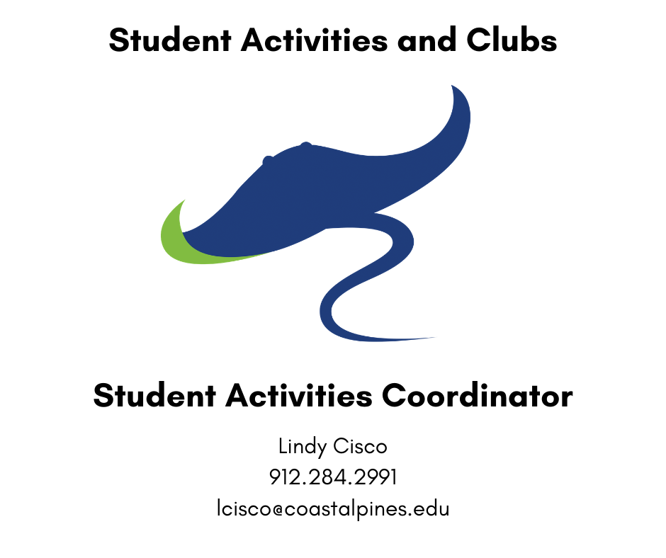 Student Activities and Clubs poster with a blue and green stingray with the contact information of the Student Activities Coordinator, Lindy Cisco. lcisco@coastalpines.edu 912-284-2991
