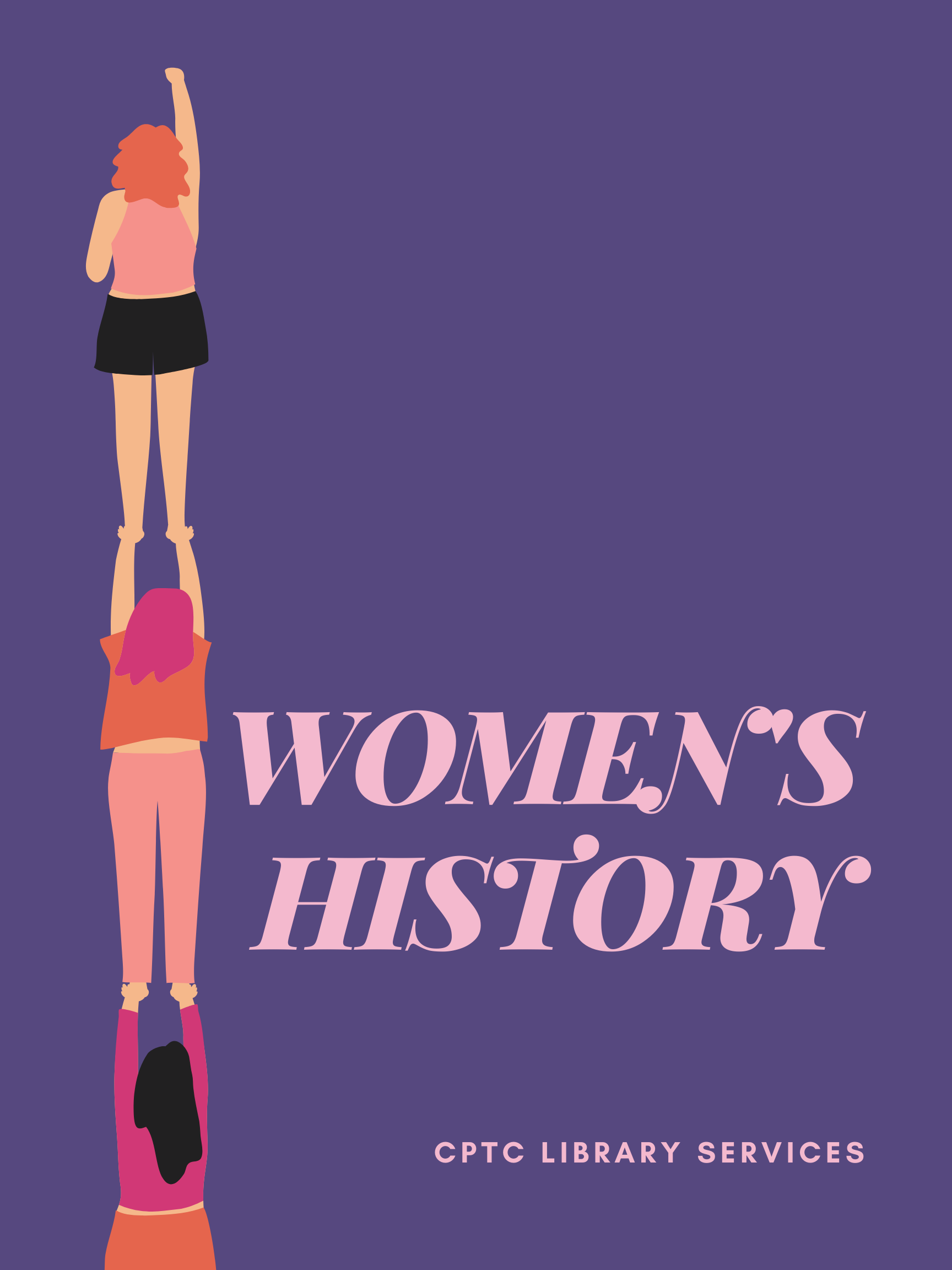 """Purple poster with three women standing on shoulders. States, """"Women's History. CPTC Library Services""""."""