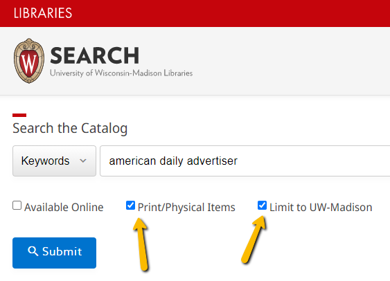"""Screenshot of the UW-Madison Libraries catalog search webpage with the words """"American Daily Advertiser"""" entered in the search bar. Boxes for """"Print/Physical Items"""" and """"Limit to UW-Madison"""" are checked."""