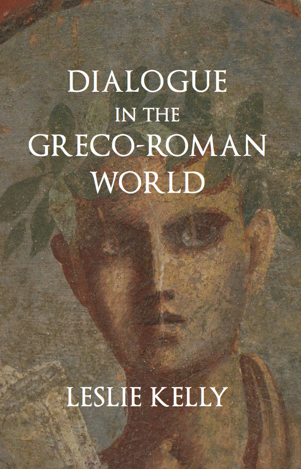The cover of Dialogue in the Greco-Roman World features a painting of a Greek male figure's face, crowned with laurels.