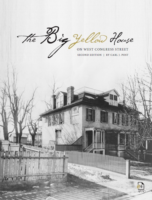 "The cover of ""The Big Yellow House on West Congress Street"" features a black and white historical image of the house."