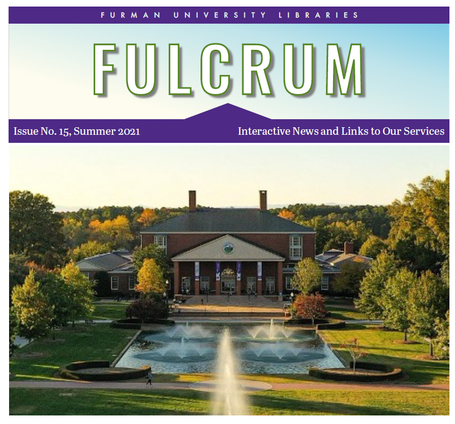 Furman University Libraries Fulcrum. Interactive News and Links to Our Services