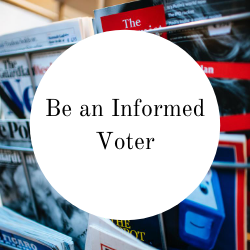 Go to be an informed voter.
