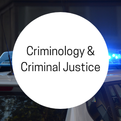 Go to Criminology and Criminal Justice.