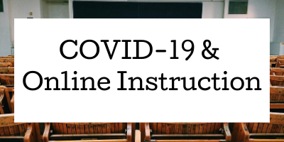 Go to COVID-19 and Online Instruction.